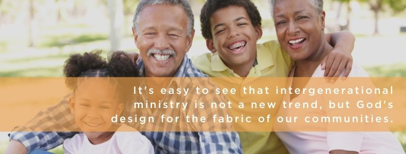 intergenerational ministry is not a new trend