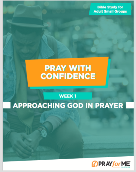 Pray with Confidence Week 1
