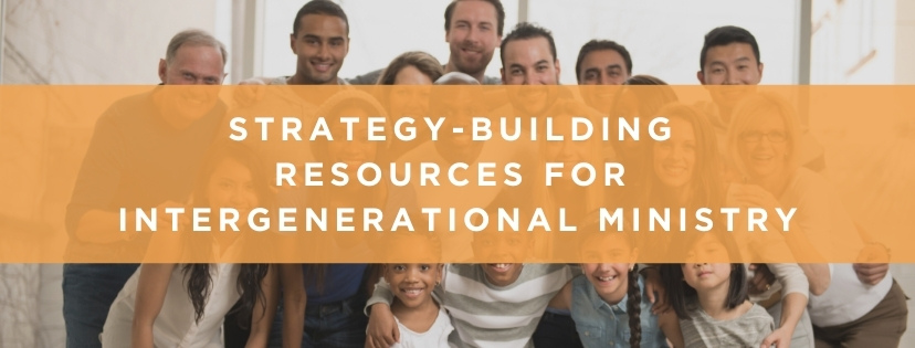 best resources for intergenerational ministry